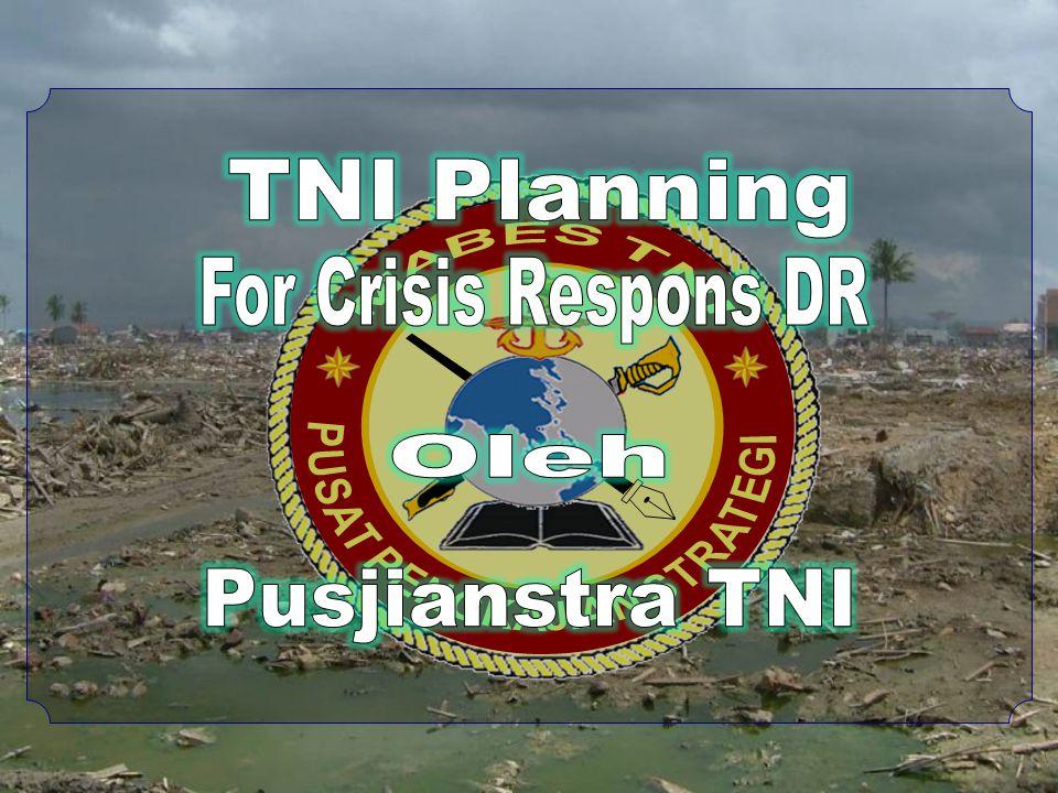 juniastobing@yahoo.com SEBAGAI BAHAN MASUKAN BAGI PARA PESERTA SEADMC UNTUK DPT BEKERJA SAMA DGN TNI/MILITER PADA KEADAAN KRISIS DLM MENANGANI BENCANA UNTUK MENYAMPAIKAN TNI PLANNING FOR CRISSIS RESPON DISASTER RELIEF 3