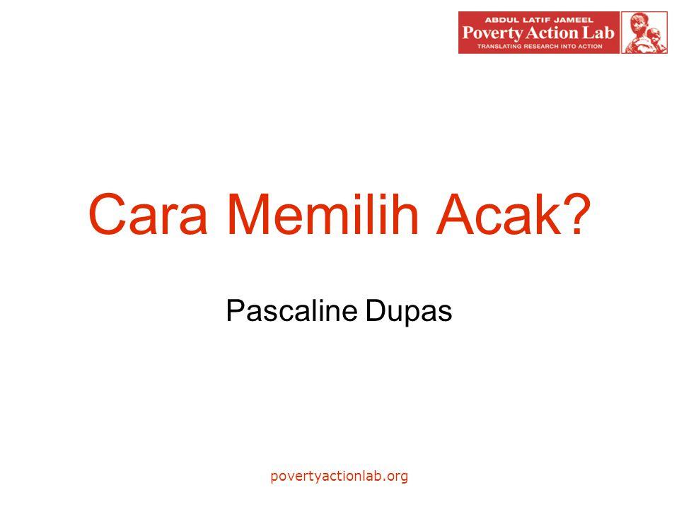 povertyactionlab.org Cara Memilih Acak? Pascaline Dupas