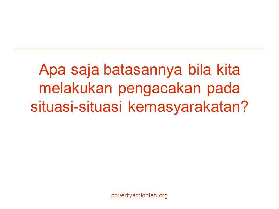 povertyactionlab.org Apa saja batasannya bila kita melakukan pengacakan pada situasi-situasi kemasyarakatan