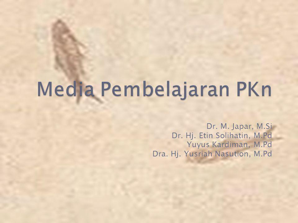 Dr. M. Japar, M.Si Dr. Hj. Etin Solihatin, M.Pd Yuyus Kardiman, M.Pd Dra. Hj. Yusriah Nasution, M.Pd