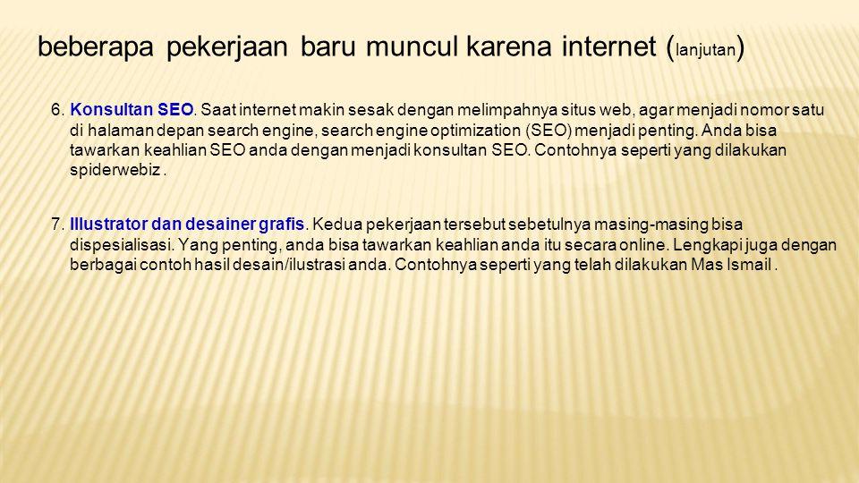 beberapa pekerjaan baru muncul karena internet ( lanjutan ) 8.
