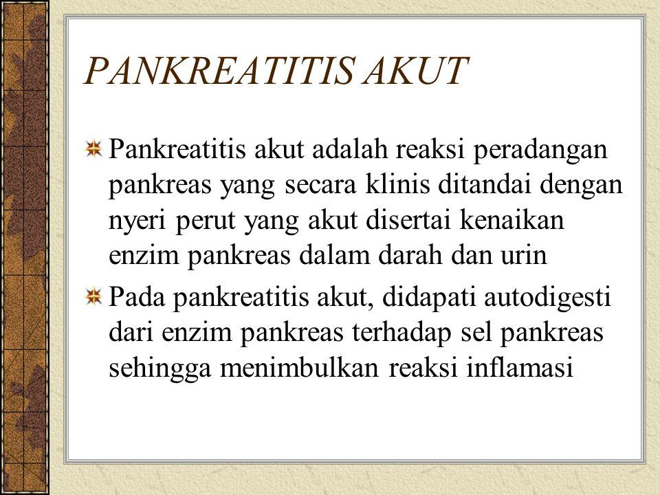LANJUTAN… Inflamasi dimulai dari perilobuler dan jaringan peripankreas dengan manifestasi edema dan nekrosis setempat Setelah itu, mengenai sel asiner perifer, duktus pankreatikus, pembuluh darah, dan jaringan sekitarnya