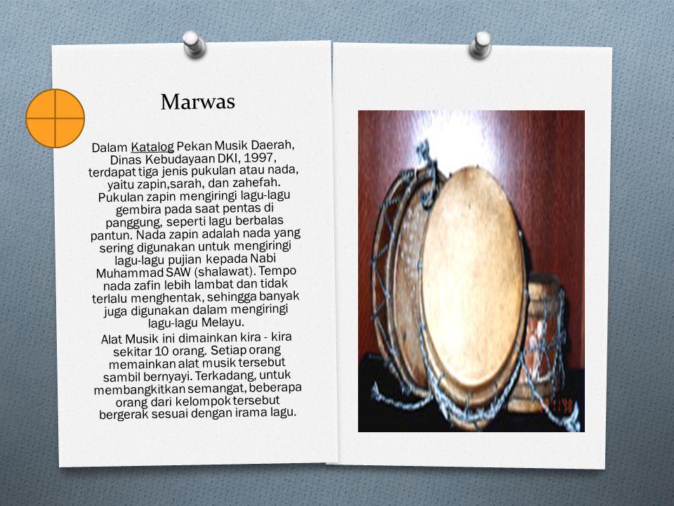 Marwas Dalam Katalog Pekan Musik Daerah, Dinas Kebudayaan DKI, 1997, terdapat tiga jenis pukulan atau nada, yaitu zapin,sarah, dan zahefah. Pukulan za