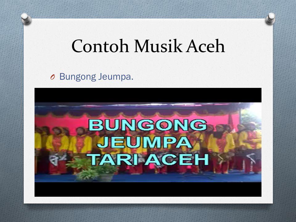 Contoh Musik Aceh O Bungong Jeumpa.