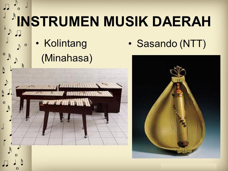INSTRUMEN MUSIK DAERAH Kolintang (Minahasa) Sasando (NTT)