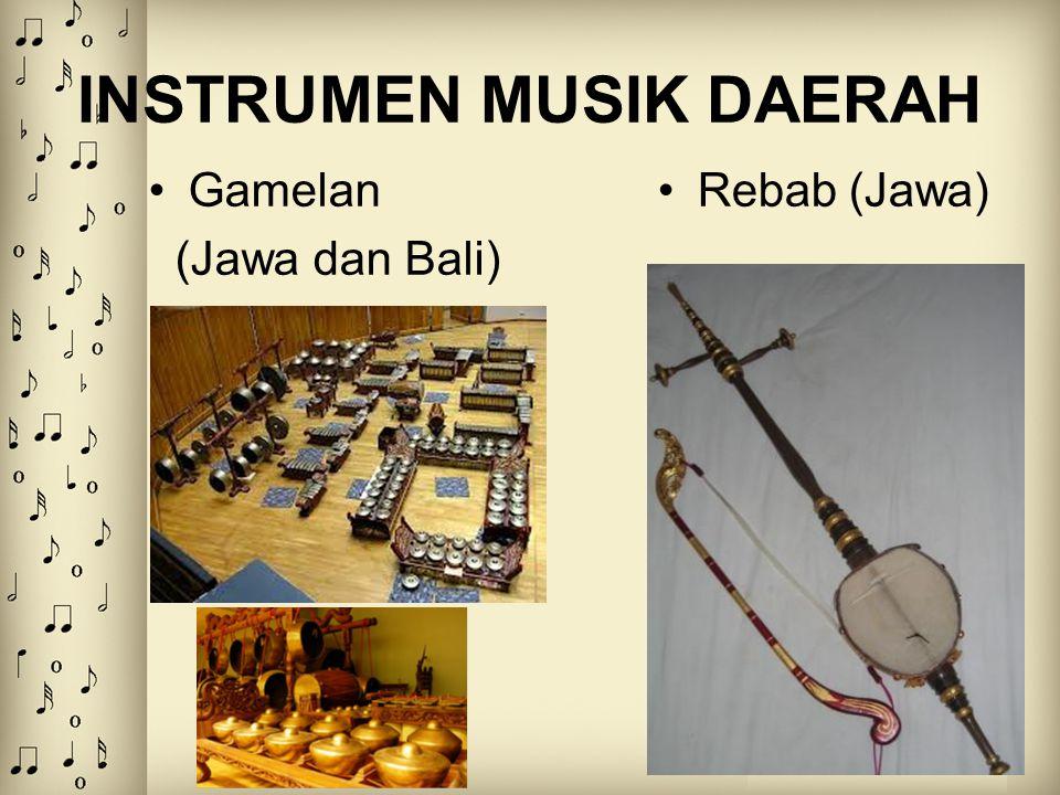 INSTRUMEN MUSIK DAERAH Gamelan (Jawa dan Bali) Rebab (Jawa)