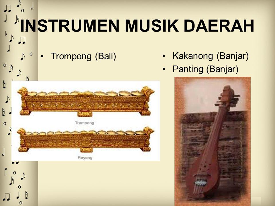INSTRUMEN MUSIK DAERAH Trompong (Bali) Kakanong (Banjar) Panting (Banjar)