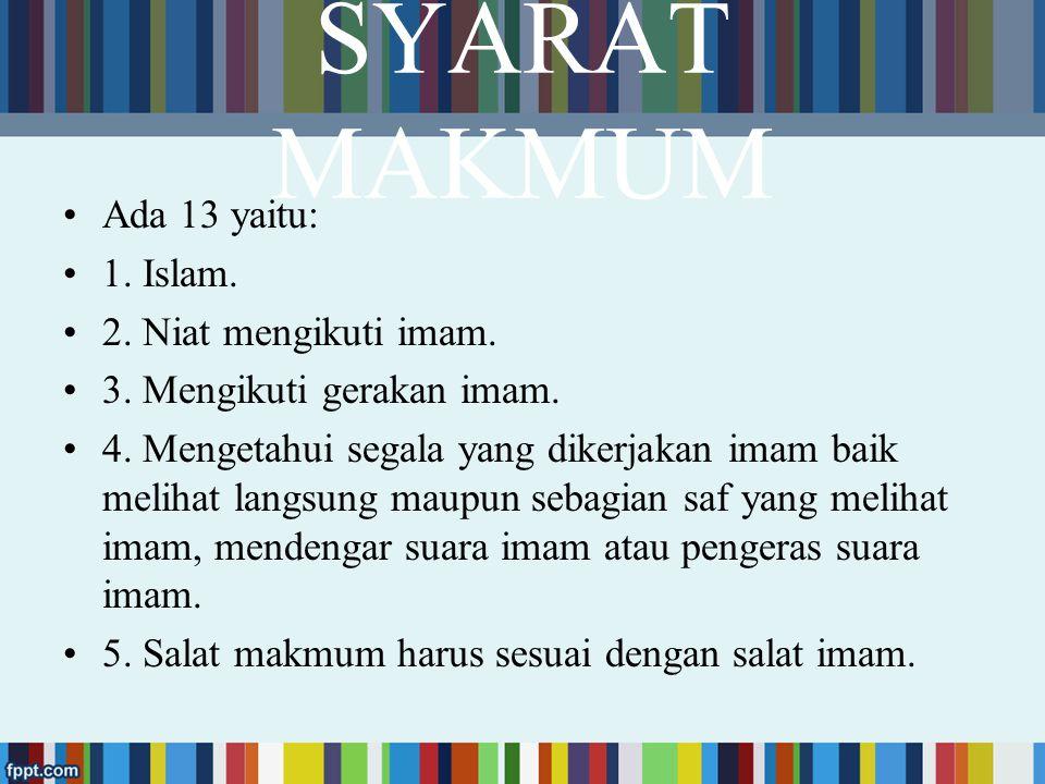Sebelum salat dimulai, imam disunahkan mengatur dan memeriksa barisan makmum dengan mengucapkan : سَوُّوْا صُفُوْفَكُمْ فَإِنَّ تَسْوِيَةَ الصُّفُوْفِ مِنْ تَمَامِ الصَّلاَةِ/مِنْ إِقَامَةِ الصَّلاَةِ 'Rapatkan barisan karena merapatkan barisan itu termasuk kesempurnaan salat'