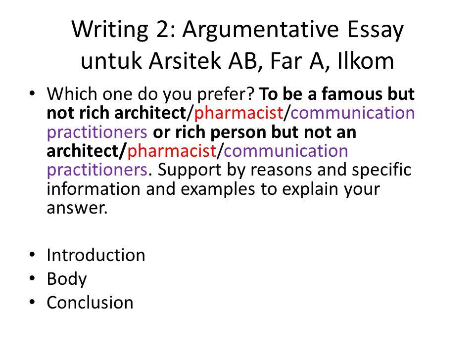 Writing 2: Argumentative Essay Farmasi B dan Psikologi Alternative A What is your future dream.