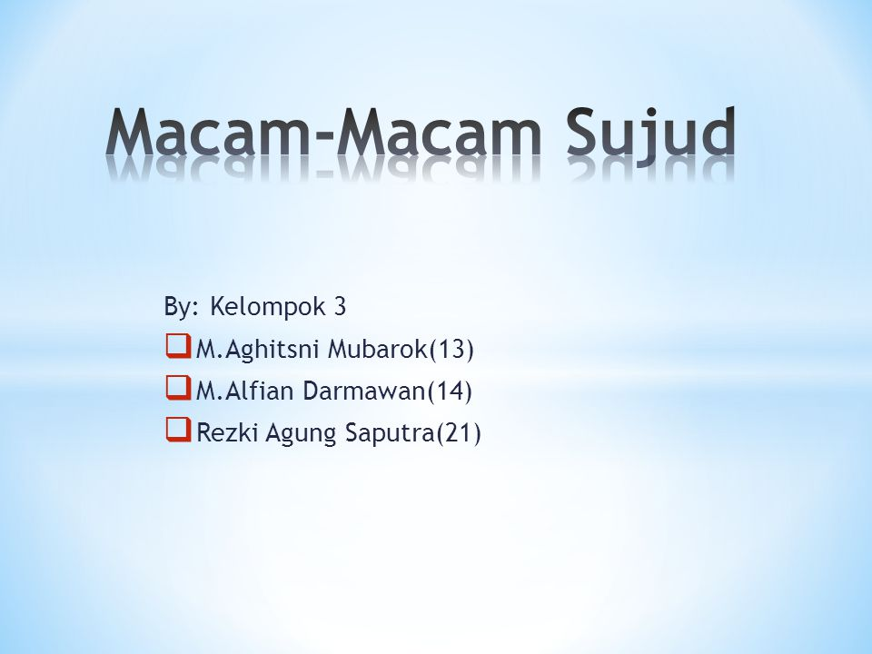 MACAM-MACAM SUJUD Sujud Syukur Sujud Sahwi Sujud Tilawah