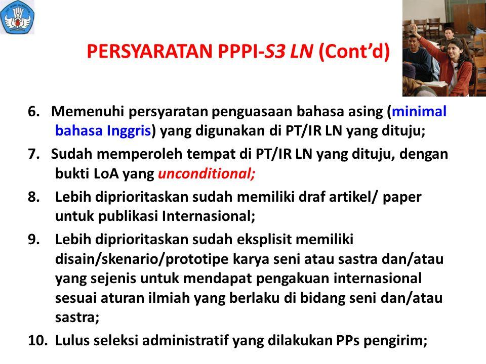 PERSYARATAN PPPI-S3 LN (Cont'd) 6. Memenuhi persyaratan penguasaan bahasa asing (minimal bahasa Inggris) yang digunakan di PT/IR LN yang dituju; 7. Su