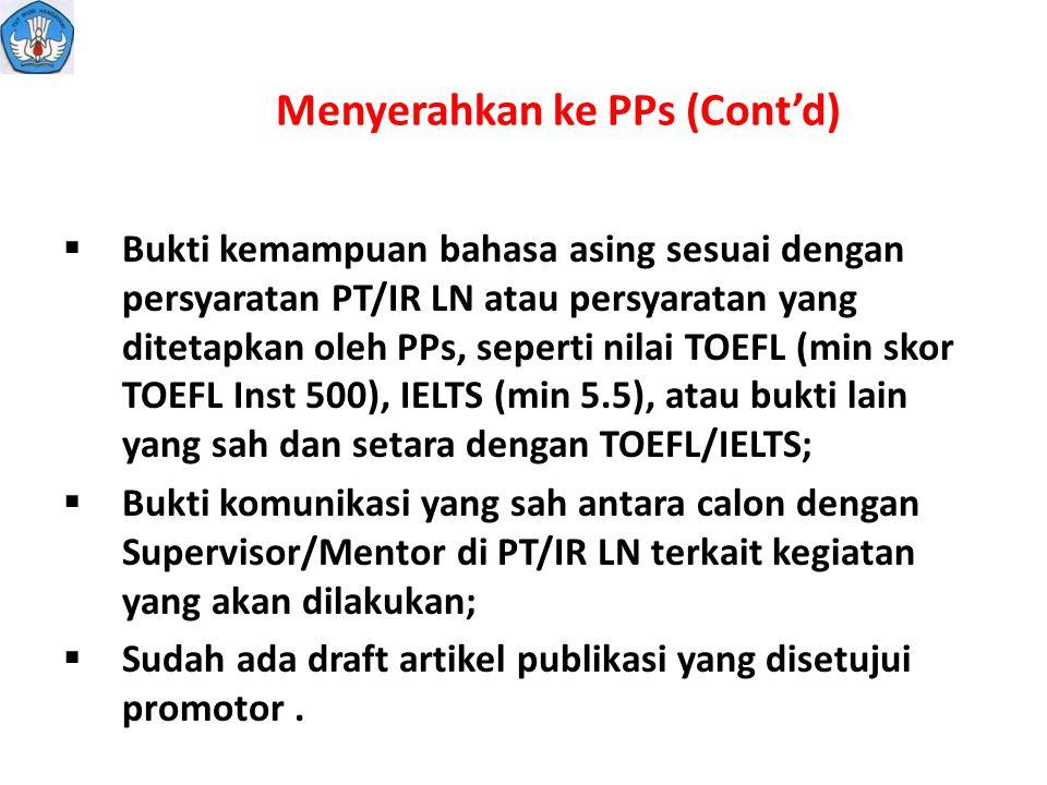 Menyerahkan ke PPs (Cont'd)  Bukti kemampuan bahasa asing sesuai dengan persyaratan PT/IR LN atau persyaratan yang ditetapkan oleh PPs, seperti nilai