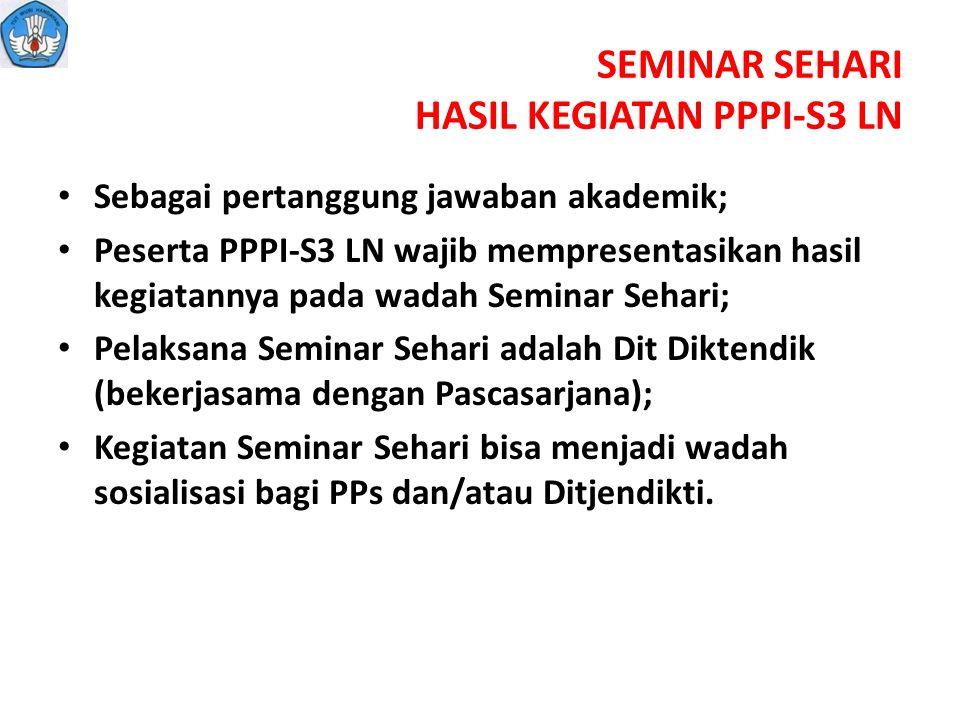 SEMINAR SEHARI HASIL KEGIATAN PPPI-S3 LN Sebagai pertanggung jawaban akademik; Peserta PPPI-S3 LN wajib mempresentasikan hasil kegiatannya pada wadah
