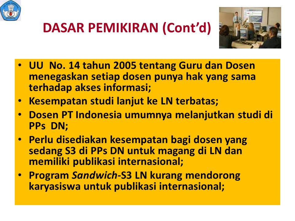 DASAR PEMIKIRAN (Cont'd) UU No. 14 tahun 2005 tentang Guru dan Dosen menegaskan setiap dosen punya hak yang sama terhadap akses informasi; Kesempatan