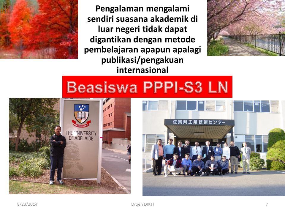 8/23/2014Ditjen DIKTI7 Pengalaman mengalami sendiri suasana akademik di luar negeri tidak dapat digantikan dengan metode pembelajaran apapun apalagi p