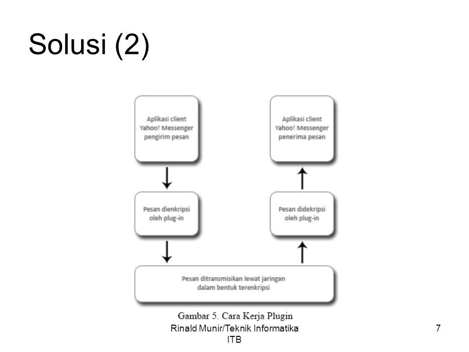 8 Solusi (3) Misalkan algorima enkripsi yang digunakan adalah adalah algoritma RSA.