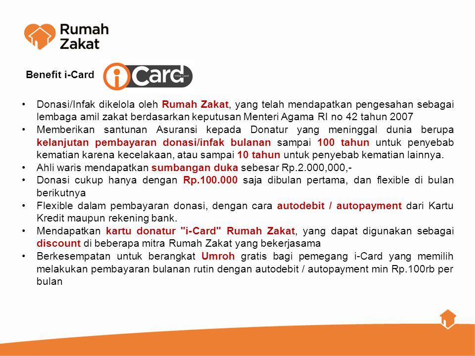 Benefit i-Card Donasi/Infak dikelola oleh Rumah Zakat, yang telah mendapatkan pengesahan sebagai lembaga amil zakat berdasarkan keputusan Menteri Agam