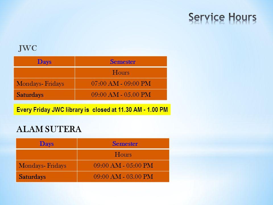 Days Semester Hours Mondays- Fridays09:00 AM - 05:00 PM SaturdaysCLOSED FX