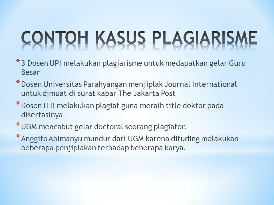 * 3 Dosen UPI melakukan plagiarisme untuk medapatkan gelar Guru Besar * Dosen Universitas Parahyangan menjiplak Journal International untuk dimuat di