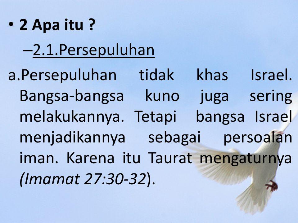 2 Apa itu .– 2.1.Persepuluhan a.Persepuluhan tidak khas Israel.