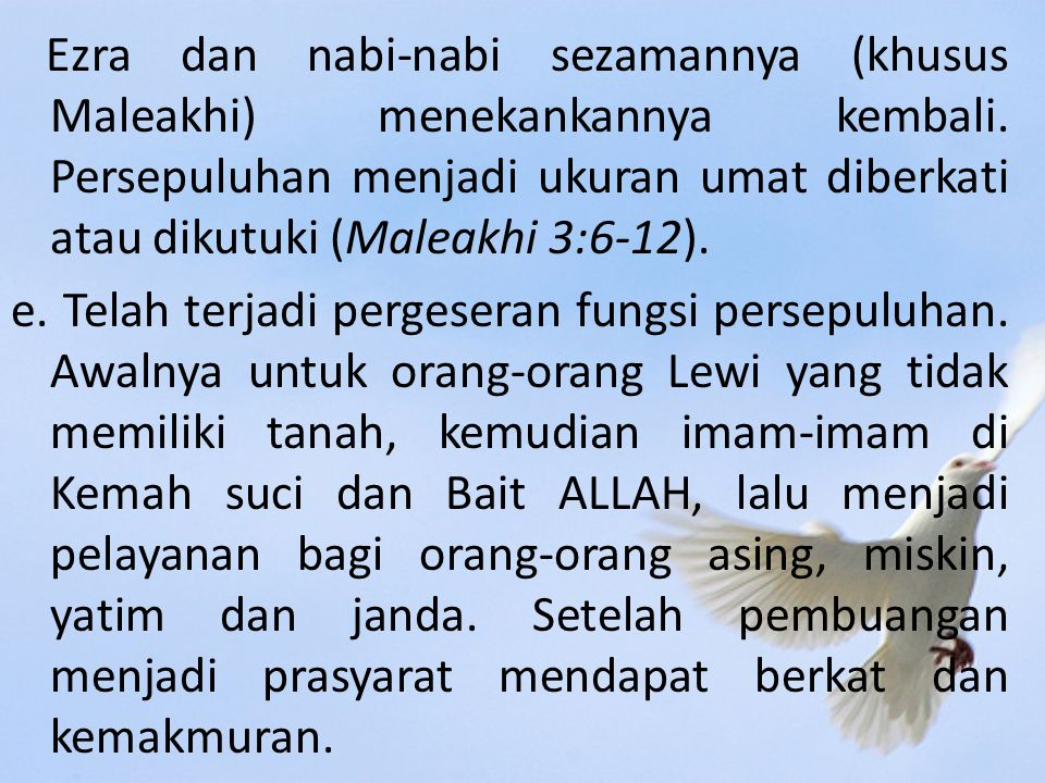 Ezra dan nabi-nabi sezamannya (khusus Maleakhi) menekankannya kembali.