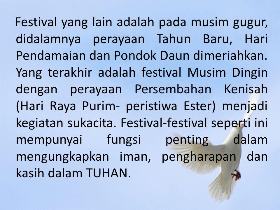 Festival yang lain adalah pada musim gugur, didalamnya perayaan Tahun Baru, Hari Pendamaian dan Pondok Daun dimeriahkan.