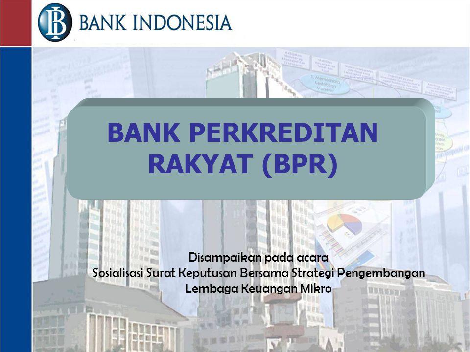 1 PERIZINAN BPR Direktorat Pengawasan Bank Perkreditan Rakyat Bagian Perizinan dan Likuidasi BPR BANK PERKREDITAN RAKYAT (BPR) Disampaikan pada acara