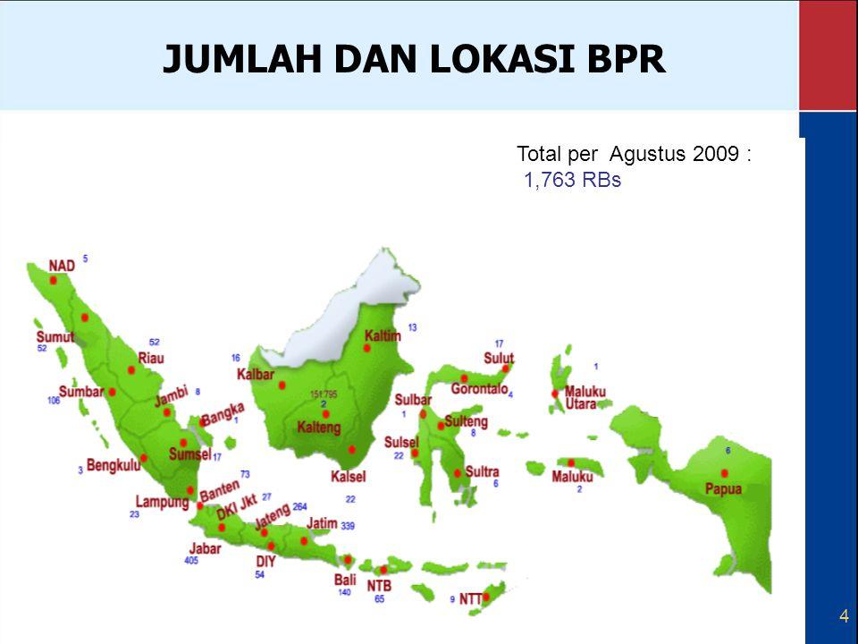 4 JUMLAH DAN LOKASI BPR Total per Agustus 2009 : 1,763 RBs