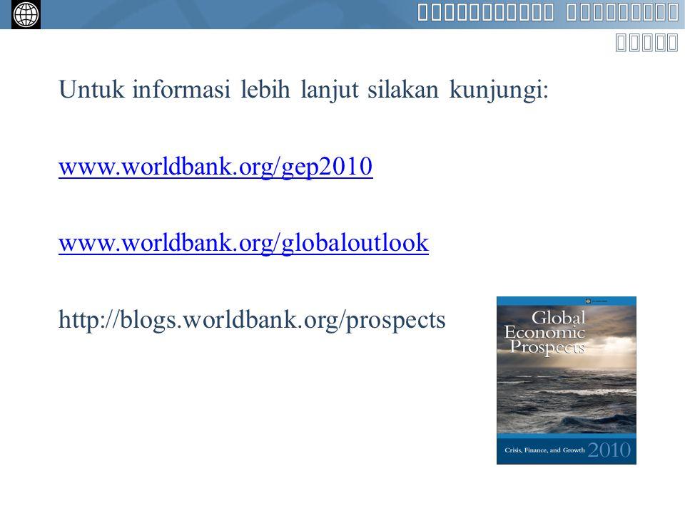 Untuk informasi lebih lanjut silakan kunjungi: www.worldbank.org/gep2010 www.worldbank.org/globaloutlook http://blogs.worldbank.org/prospects
