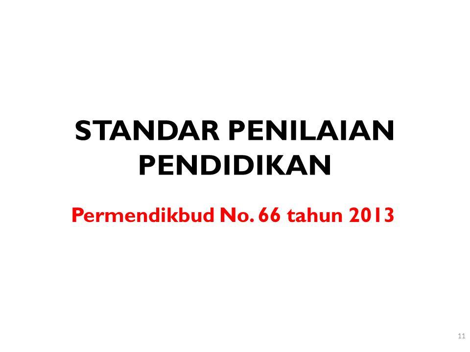STANDAR PENILAIAN PENDIDIKAN Permendikbud No. 66 tahun 2013 11