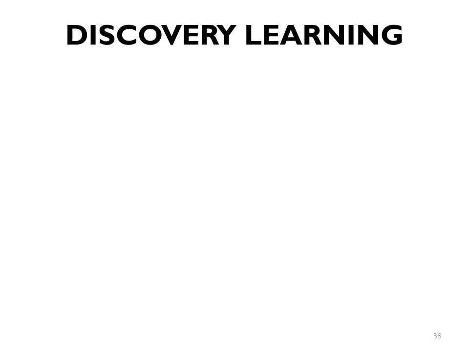 DISCOVERY LEARNING 36