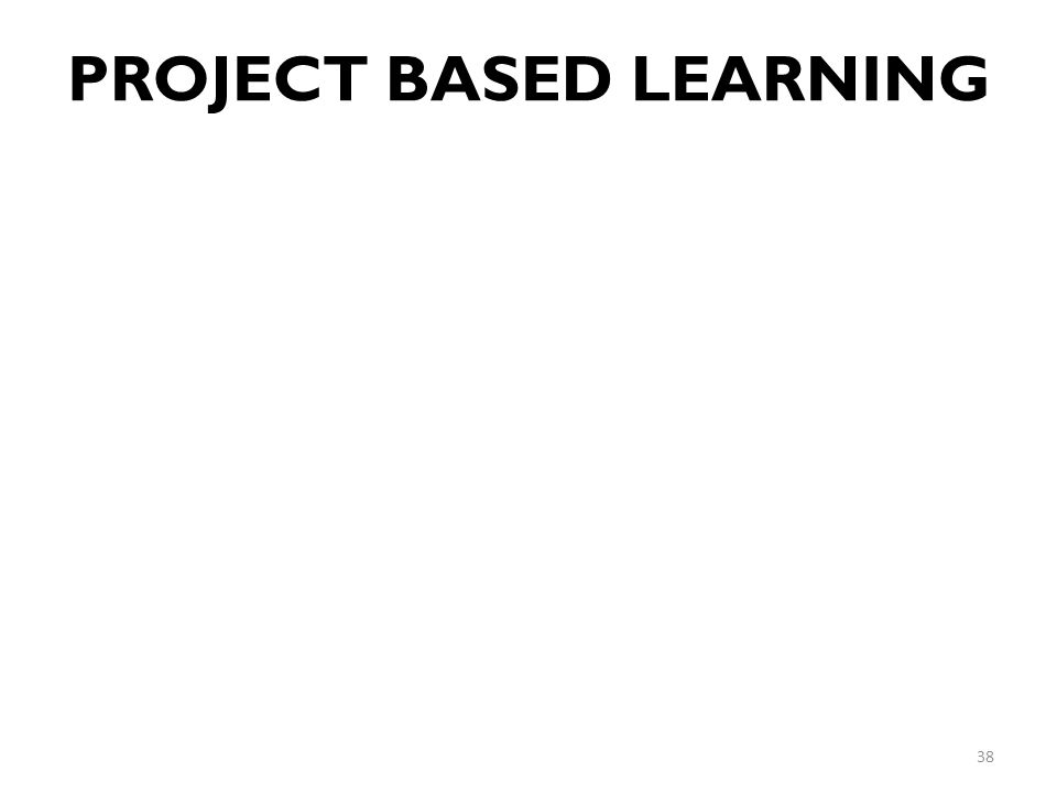 PROJECT BASED LEARNING 38