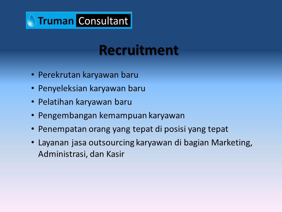 Recruitment Perekrutan karyawan baru Penyeleksian karyawan baru Pelatihan karyawan baru Pengembangan kemampuan karyawan Penempatan orang yang tepat di posisi yang tepat Layanan jasa outsourcing karyawan di bagian Marketing, Administrasi, dan Kasir