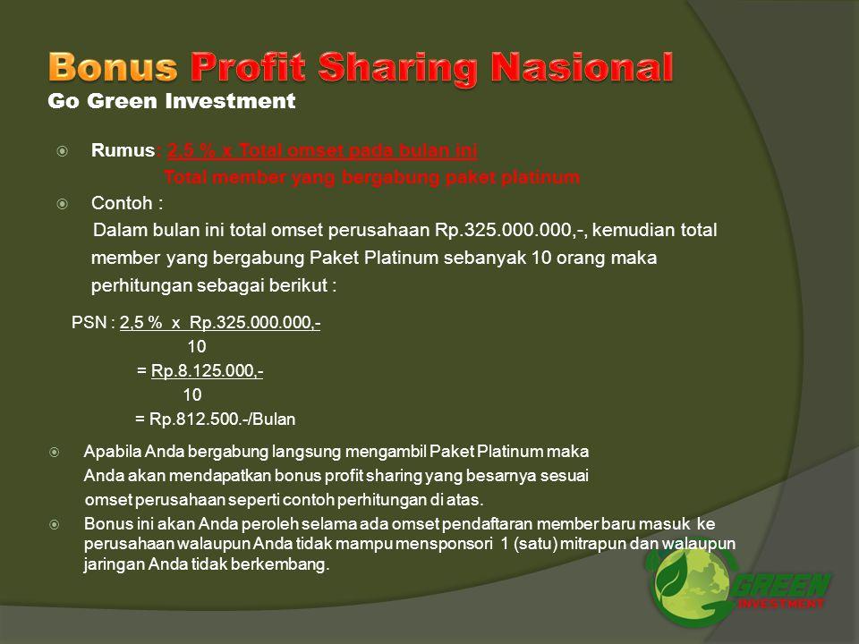 Go Green Investment  Anda akan mendapatkan Bonus Pasangan sebesar Rp.50.000.- apabila terjadi penambahan 1 (satu) mitra baru di kaki kiri dan 1 (satu