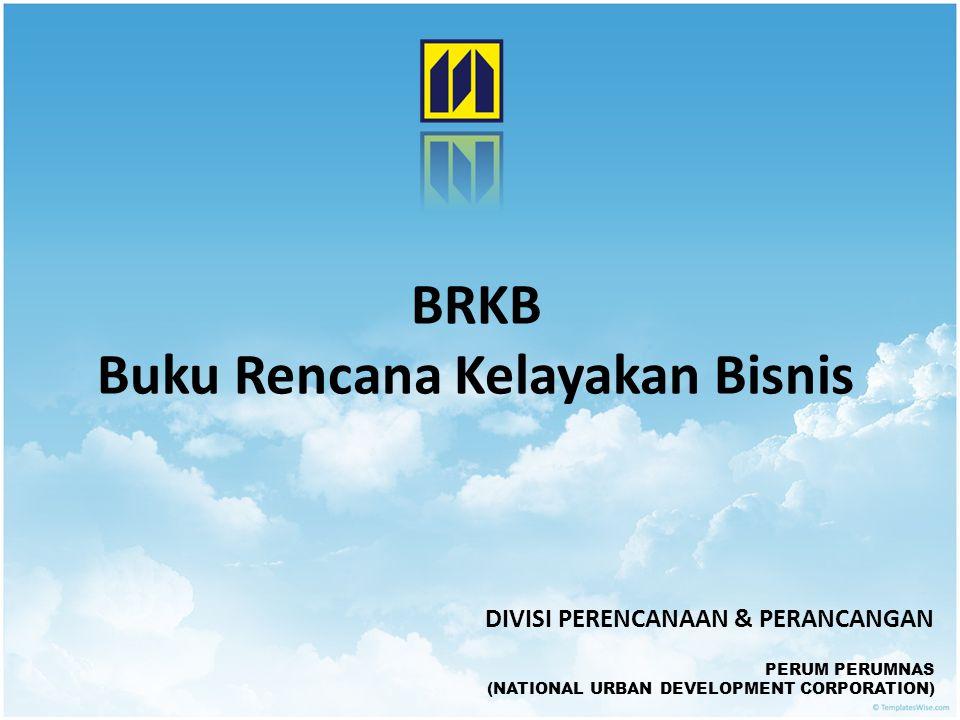 BRKB Buku Rencana Kelayakan Bisnis PERUM PERUMNAS (NATIONAL URBAN DEVELOPMENT CORPORATION) DIVISI PERENCANAAN & PERANCANGAN