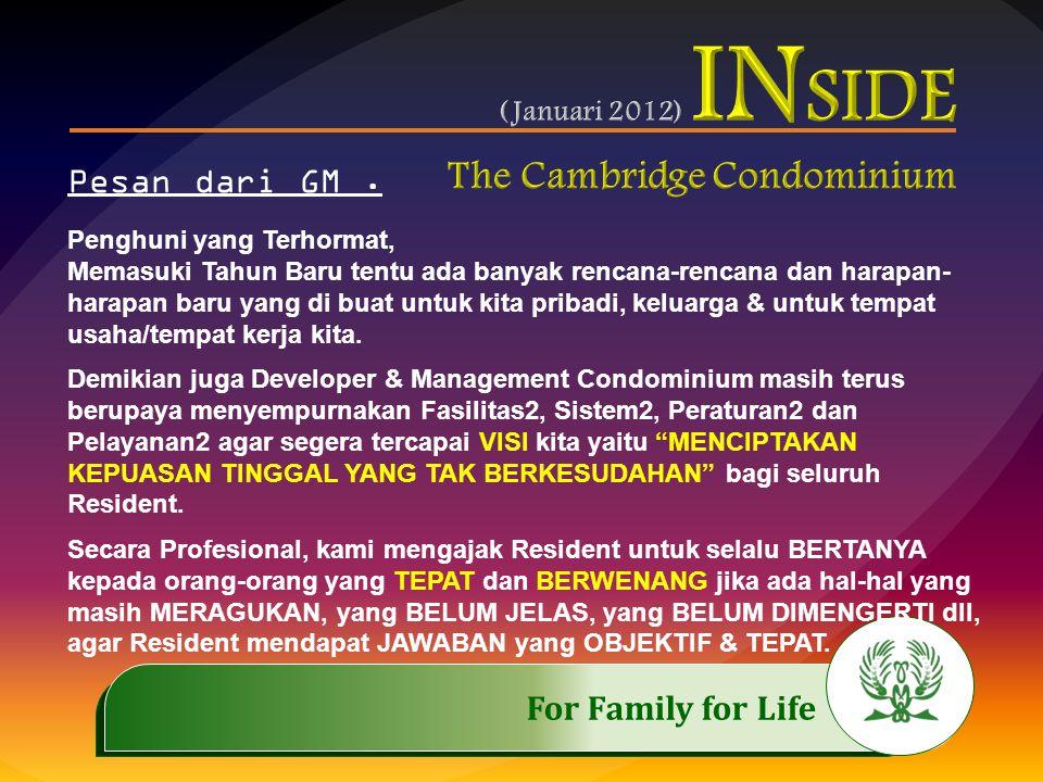 .…………… For Family for Life..…………… Hal ini kami sampaikan untuk menghindari Jawaban dengan PERSEPSI- PERSEPSI YANG KURANG TEPAT ATAU BAHKAN CENDERUNG SALAH mengenai Condominium yang kita miliki bersama ini.