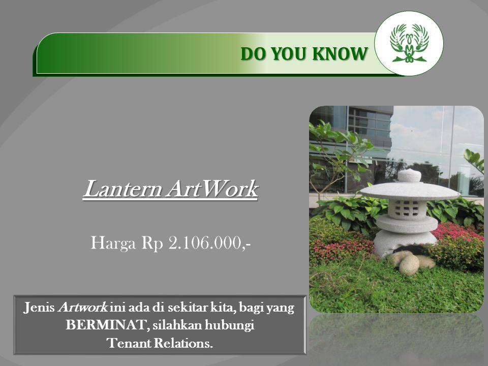 .…………… DO YOU KNOW …………… Lantern ArtWork Harga Rp 2.106.000,- Jenis Artwork ini ada di sekitar kita, bagi yang BERMINAT, silahkan hubungi Tenant Relat