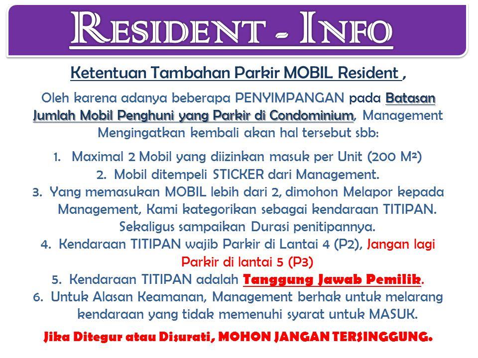 Batasan Jumlah Mobil Penghuni yang Parkir di Condominium Ketentuan Tambahan Parkir MOBIL Resident, Oleh karena adanya beberapa PENYIMPANGAN pada Batas