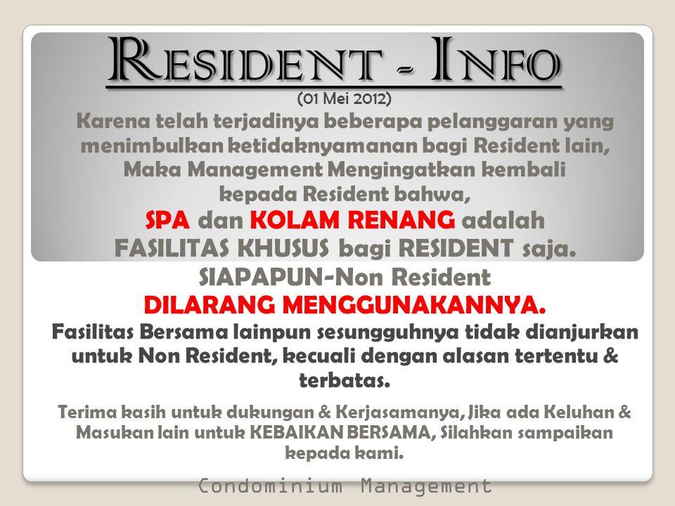 (01 Mei 2012) Karena telah terjadinya beberapa pelanggaran yang menimbulkan ketidaknyamanan bagi Resident lain, Maka Management Mengingatkan kembali k