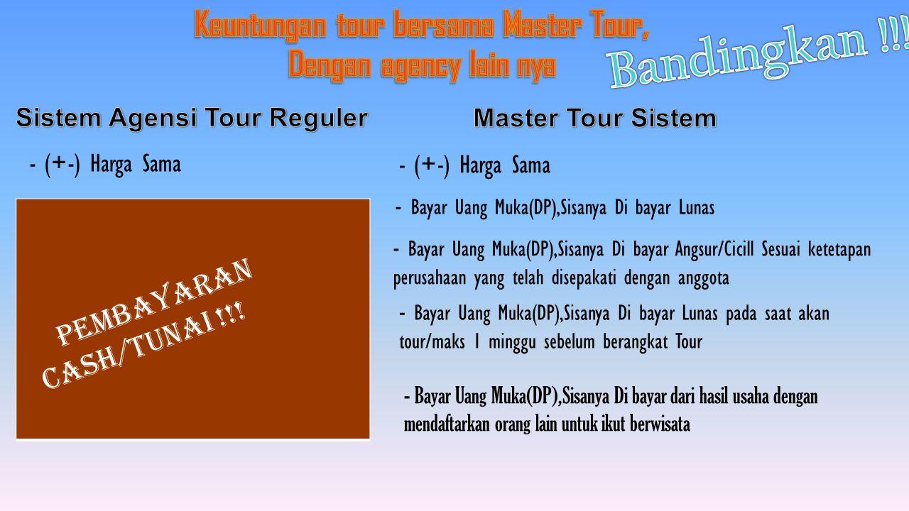 - Mendapatkan kartu keanggotaan yang dapat dijadikan sebagai kartu discount belanja di mercant yang bekerjasama dengan Master Tour Tidak Dapat !!.