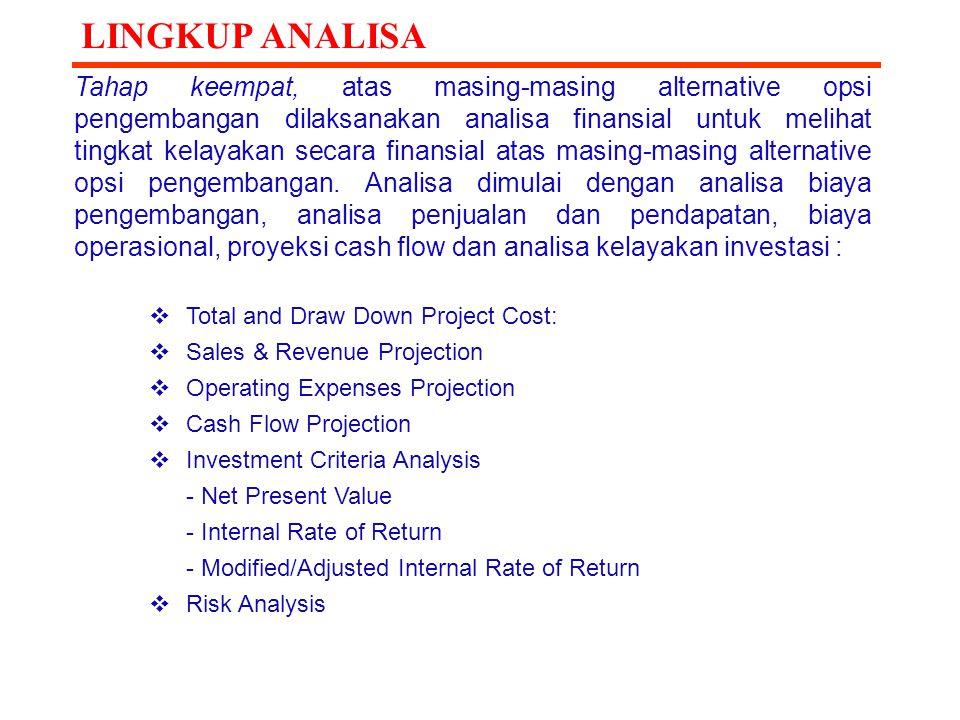Tahap keempat, atas masing-masing alternative opsi pengembangan dilaksanakan analisa finansial untuk melihat tingkat kelayakan secara finansial atas m