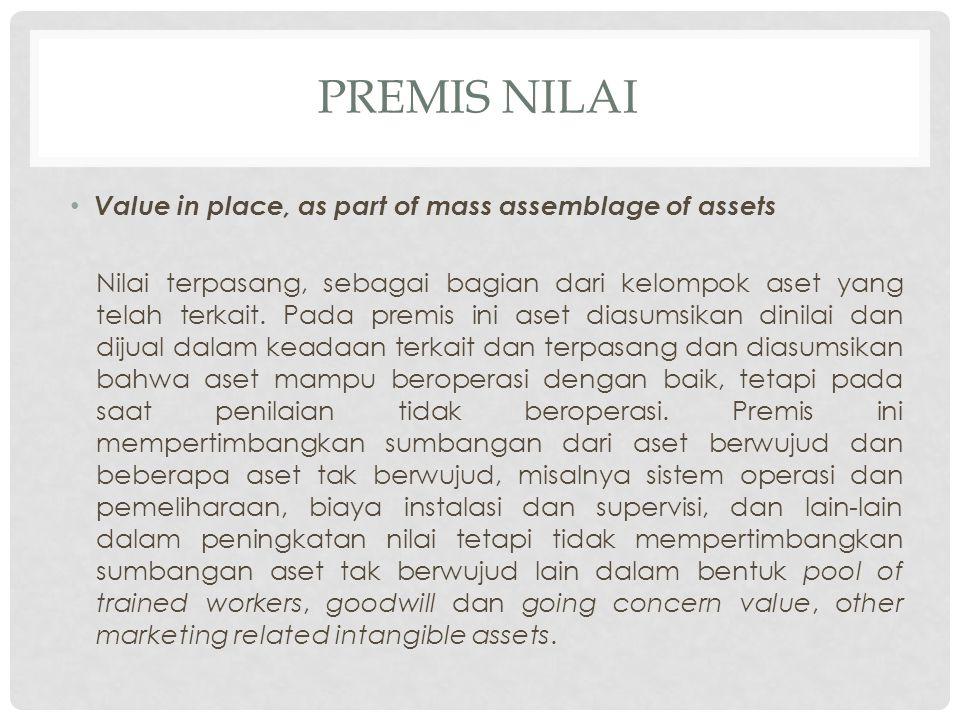 PREMIS NILAI Value in place, as part of mass assemblage of assets Nilai terpasang, sebagai bagian dari kelompok aset yang telah terkait. Pada premis i