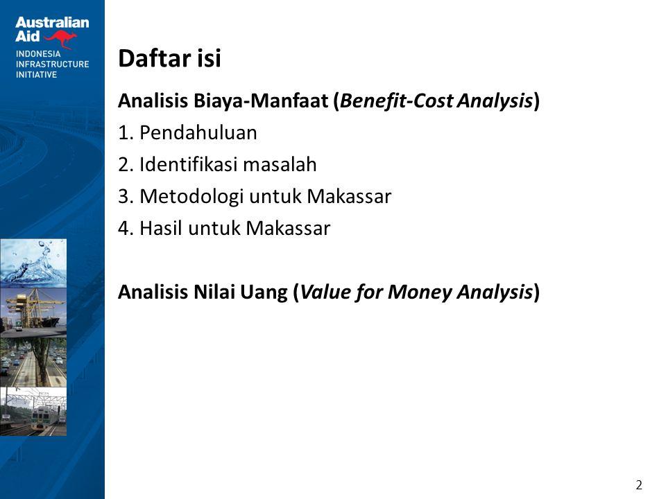 43 Hasil untuk Makassar Item Nilai (Juta rupiah) Manfaat Consumer Surplus – peningkatan efisiensi 2,530,096 Consumer Surplus – impor 3,623,668 Consumer Surplus – ekspor 12,725,680 Producer Surplus 319,033 Nilai sekarang dari manfaat 19,198,478 Biaya Nilai sekarang dari biaya 3,874,501 Net Present Value (NPV) 15,323,977 Benefit Cost Ratio (BCR) 5.0 Economic Internal Rate of Return (EIRR)27% Hasil analisis biaya- manfaat ekonomi Nilai rasio biaya manfaat 5.0 dan internal rate of return ekonomi 27% menunjukkan proyek ini akan memberikan manfaat kesejahteraan yang besar ke wilayah tersebut