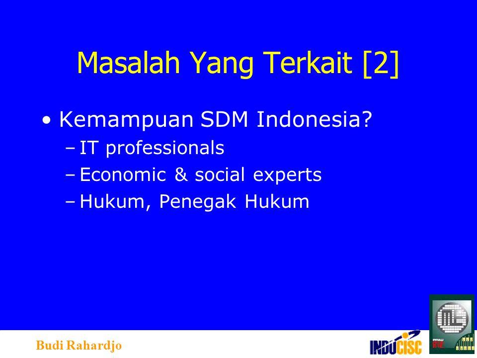 Budi Rahardjo Masalah Yang Terkait [2] Kemampuan SDM Indonesia.