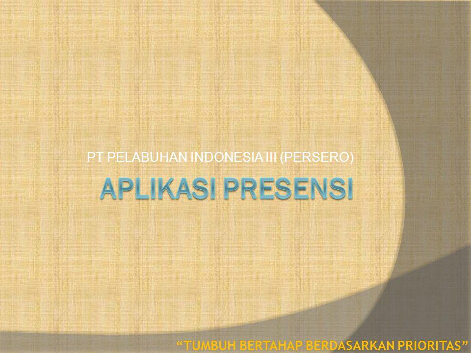 """PT PELABUHAN INDONESIA III (PERSERO) """"TUMBUH BERTAHAP BERDASARKAN PRIORITAS"""""""