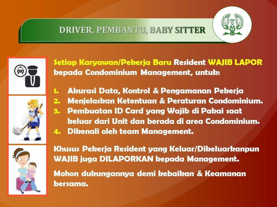.…………… Setiap Karyawan/Pekerja Baru Resident WAJIB LAPOR kepada Condominium Management, untuk: 1.Akurasi Data, Kontrol & Pengamanan Pekerja 2.Menjelaskan Ketentuan & Peraturan Condominium.