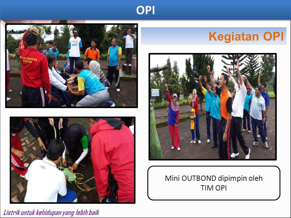 OPI Listrik untuk kehidupan yang lebih baik Mini OUTBOND dipimpin oleh TIM OPI Kegiatan OPI