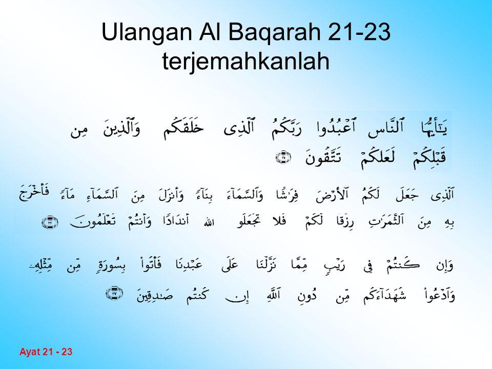 Ulangan Al Baqarah 21-23 terjemahkanlah Ayat 21 - 23