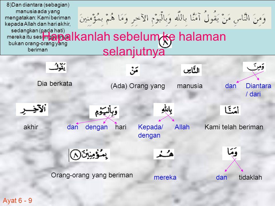 Ayat 6 - 9 dan dengan Diantara / dari manusia(Ada) Orang yang Dia berkata Kami telah berimanKepada/ dengan Allahhariakhir tidaklahmereka Orang-orang y