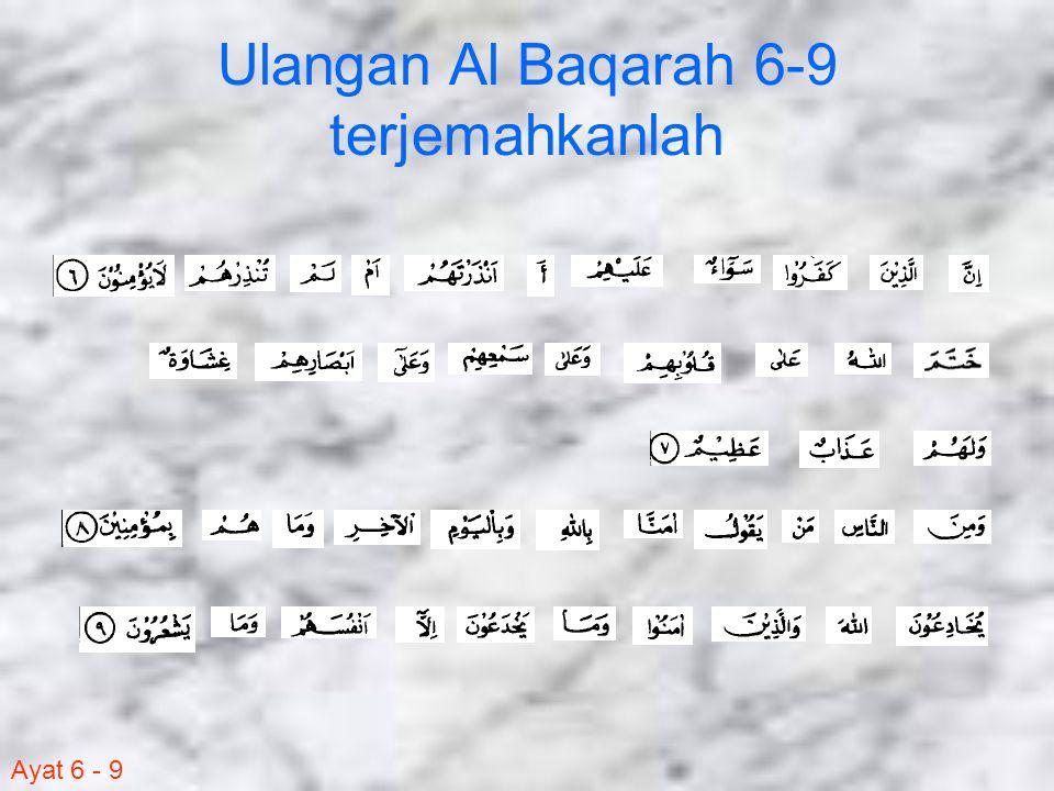 Ayat 6 - 9 Ulangan Al Baqarah 6-9 terjemahkanlah